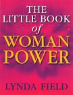 The Little Book of Woman Power by Lynda Field, Lynda Field Associates (Paperback, 2000)