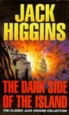 """AS NEW"" Higgins, Jack, The Dark Side of the Island (Classic Jack Higgins Collec"