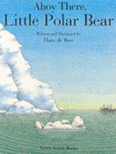 AHOY THERE, LITTLE POLAR BEAR (Brand New Paperback) Hans de Beer