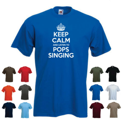 /'Keep Calm and Listen to Pops Singing/' Funny Men/'s T-shirt