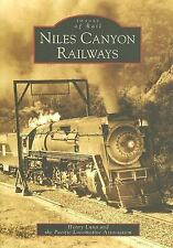 Images of Rail: Niles Canyon Railways by Henry Luna and Pacific Locomotive...