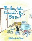 The Boy Who Couldn't Be Seen by Michael Joffroy Paperback