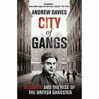 City of Gangs: Glasgow and the Rise of the British Gangster by Andrew Davies (Paperback, 2014)