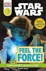 DK Readers: Feel the Force! by Benjamin Harper and Dorling Kindersley Publishing Staff (2011, Paperback)