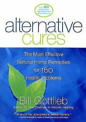 Alternative Cures: The Most Effective Natural Home Remedies... by Gottlieb, Bill