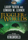 Juggler of Worlds by Larry Niven, Edward M Lerner (CD-Audio, 2009)