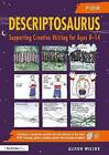 Descriptosaurus: Supporting Creative Writing for Ages 8-14 by Alison Wilcox (Hardcover, 2017)