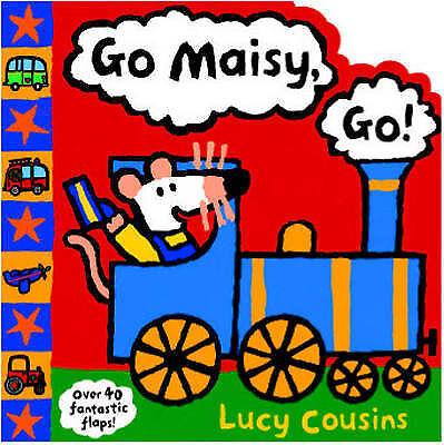 Cousins, Lucy  Go Maisy, Go! Book