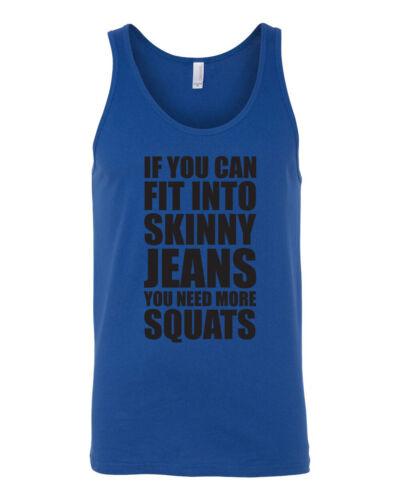 vous avez besoin de plus des squats Homme Entraînement Fun Tank Top Si vous pouvez entrer dans Jean Skinny
