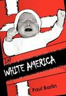 in White America Interracial Children and Adoption by Paul Barlin 9781450241410