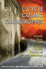 Cycle of Cosmic Catastrophes: Flood, Fire, and Famine in the History of Civilization by Allen West, Simon Warwick-Smith, Richard Firestone (Paperback, 2006)