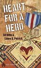 Heart for a Hero by Ed Ditto, Laura D Patrick (Paperback / softback, 2009)