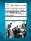 Memorial Addresses on the Life and Character of Isham G. Harris (Late Senator from Tennessee): Delivered in the Senate and House of Representatives, Fifty-Fifth Congress, Second Session. by Gale, Making of Modern Law (Paperback / softback, 2011)