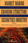 Market Making and the Changing Structure of the Securities Industry by Yakov Amihud, Robert A. Schwartz, Thomas S.Y. Ho (Paperback, 2003)