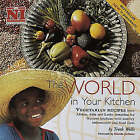The World in Your Kitchen by New Internationalist Publications Ltd (Hardback, 1993)