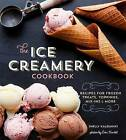 The Ice Creamery Cookbook by Shelly Kaldunski (Hardback, 2014)