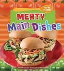 Meaty Main Dishes by Jennifer S Larson (Hardback, 2013)