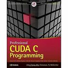 Professional CUDA C Programming by John Cheng, Ty McKercher, Max Grossman (Paperback, 2014)