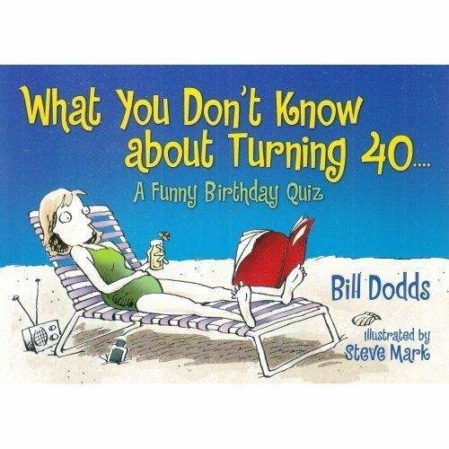 (Good)-What You Don't Know About Turning 40.... (Paperback)-Dodds, Bill-08816650