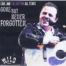 CARL & RHYTHM ALL STARS - GONE BUT NEVER FORGOTTEN (NEW June 2016  ROCKABILLY CD
