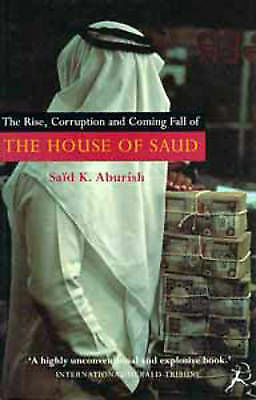 1 of 1 - Very Good, The Rise, Corruption and Coming Fall of the House of Saud, Aburish, S