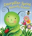 Caterpillar Spring, Butterfly Summer by Susan Hood (Board book, 2014)