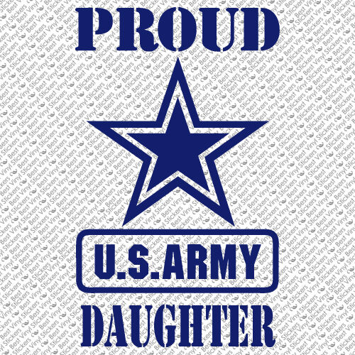 PROUD US ARMY DAUGHTER MILITARY AIR FORCE NAVY CUSTOM VINYL DECAL STICKER