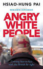 Angry White People: Coming Face-to-Face with the British Far Right by Hsiao-Hung Pai (Paperback, 2016)