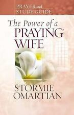 The Power of a Praying Wife : Prayer and Study Guide by Stormie Omartian (2007,
