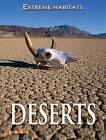 Extreme Habitats: Deserts by Octopus Publishing Group (Paperback, 2007)