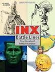 Inx Battle Lines: Three Decades of Political Illustration by Now What Media (Paperback / softback, 2012)