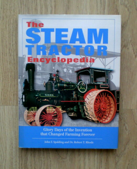 THE STEAM TRACTOR ENCYCLOPEDIA: Glory Days of the Invention That Changed Farming