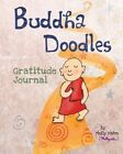 Buddha Doodles Gratitude Journal by Molly Hahn (Paperback / softback, 2013)