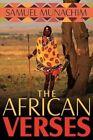 The African Verses by Samuel Munachim 9781438915500 Paperback 2008