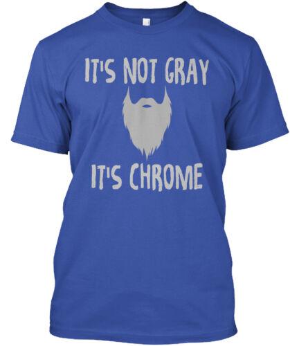 Funny Gray Barbe-Il n/'est pas Chrome Standard Unisexe T-Shirt