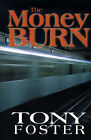 The Money Burn by Tony Foster (Paperback / softback, 2000)