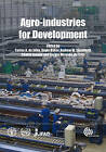 Agro-industries for Development by CABI Publishing (Hardback, 2009)