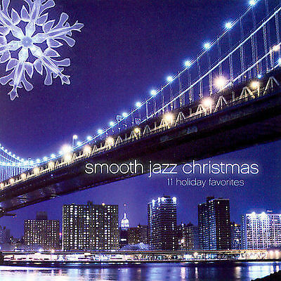 SMOOTH JAZZ CHRISTMAS: 11 HOLIDAY FAVORITES - INSTRUMENTAL DINNER PARTY MUSIC CD 5099950226627 ...