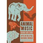 Animal Music: Sound and Song in the Natural World by Strange Attractor Press (Paperback, 2015)