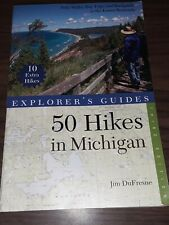 Explorer's 50 Hikes Ser.: 50 Hikes in Michigan : Sixty Walks, Day Trips, and Backpacks in the Lower Peninsula by Alain Dufresne and Jim DuFresne (Trade Paper)
