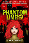 Scarescapes Book One: Phantom Limbs! by Jake Bible (Paperback / softback, 2016)