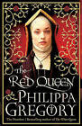 The Red Queen by Philippa Gregory (Hardback, 2010)
