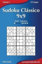 Sudoku: Sudoku Clássico 9x9 - Fácil Ao Extremo - Volume 1 - 276 Jogos by Nick...