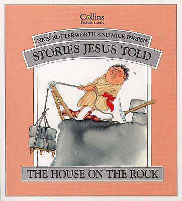 """""""AS NEW"""" Inkpen, Mick, Butterworth, Nick, The House on the Rock (Stories Jesus T"""