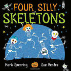 Four Silly Skeletons by Mark Sperring (Paperback, 2016)
