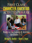 First Class Character Education Activities Program Ready-to-Use Lessons & Activities for Grades 7-12 by MD Koehler (Paperback, 2001)