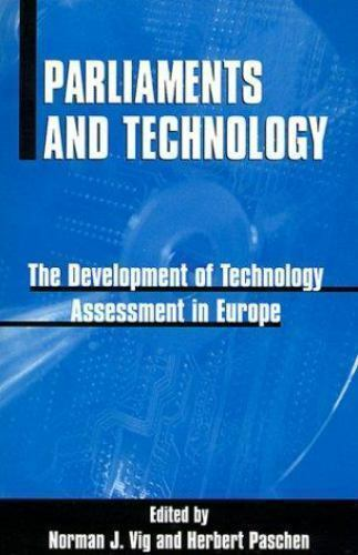 Parliaments and Technology: The Development of Technology Assessment in Europe