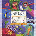 Far Away and Close to Home: Stories from Many Lands by Noa Baum (CD, Jun-2005, Noa Baum)