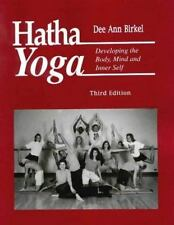 Hatha Yoga : Developing the Body, Mind and Inner Self
