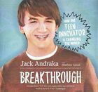 Breakthrough: How One Teen Innovator Is Changing the World by Jack Andraka, Matthew Lysiak (CD-Audio, 2015)